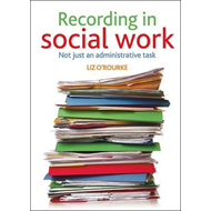 Recording in Social Work: Not Just an Administrative Task (BOK)