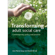 Transforming Adult Social Care: Contemporary Policy and Practice (BOK)