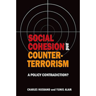 Social Cohesion and Counter-Terrorism: A Policy Contradiction? (BOK)