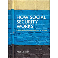How Social Security Works: An Introduction to Benefits in Britain (BOK)