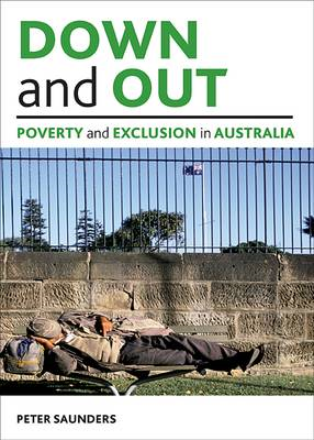 Down and Out: Poverty and Exclusion in Australia (BOK)