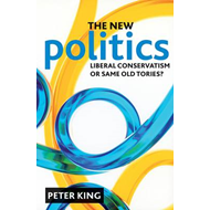 The New Politics: Liberal Conservatism or Same Old Tories? (BOK)