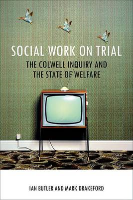 Social Work on Trial: The Colwell Inquiry and the State of Welfare (BOK)