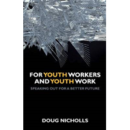 For Youth Workers and Youth Work: Speaking Out for a Better Future (BOK)
