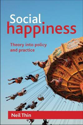 Social Happiness: Theory into Policy and Practice (BOK)