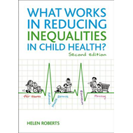 What Works in Reducing Inequalities in Child Health (BOK)