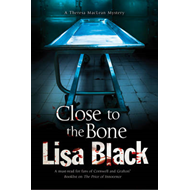 Close to the Bone: A Theresa Maclean Forensic Mystery (BOK)