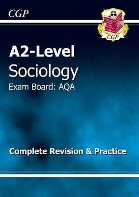 A2-level Sociology AQA Complete Revision & Practice (BOK)