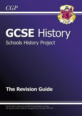 GCSE History Schools History Project the Revision Guide (A*- (BOK)