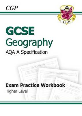 GCSE Geography AQA A Exam Practice Workbook - Higher (A*-G C (BOK)