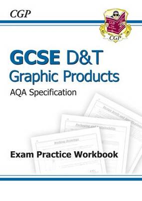 GCSE D&T Graphic Products AQA Exam Practice Workbook (A*-G C (BOK)