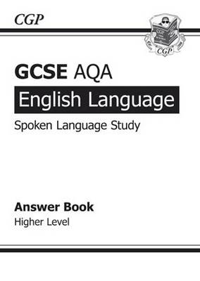 GCSE English AQA Spoken Language Study Answers - Higher (BOK)