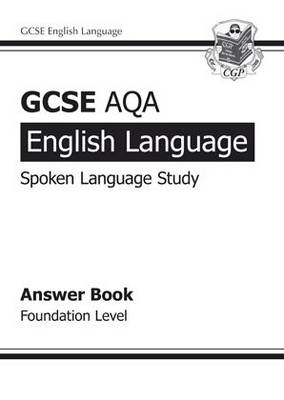 GCSE English AQA Spoken Language Study Answers - Foundation (BOK)