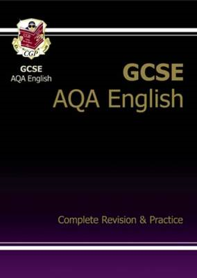 GCSE English AQA Complete Revision & Practice (A*-G Course) (BOK)