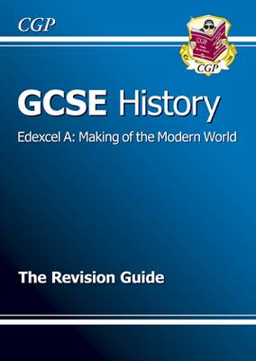 GCSE History Edexcel A: Making of the Modern World Revision (BOK)