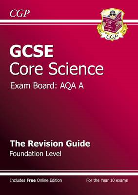 GCSE Core Science AQA A Revision Guide - Foundation (with On (BOK)