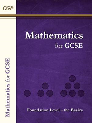 Maths for GCSE, Foundation Level - The Basics (BOK)