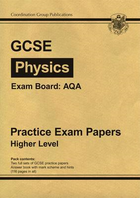 GCSE Physics AQA Practice Papers - Higher (A*-G Course) (BOK)