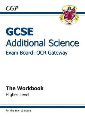 GCSE Additional Science OCR Gateway Workbook - Higher (A*-G (BOK)