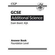 GCSE Additional Science AQA Answers (for Workbook) - Foundat (BOK)