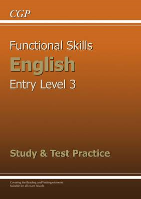 Functional Skills English Entry Level 3 - Study and Test Pra (BOK)