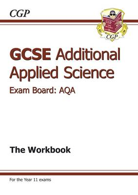 GCSE Additional Applied Science AQA Workbook (A*-G Course) (BOK)