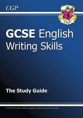 New GCSE English Writing Skills Study Guide - For the Grade (BOK)