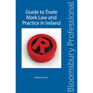 A Guide to Trade Mark Law and Practice in Ireland (BOK)