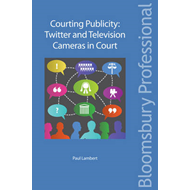Courting Publicity: Twitter and Television Cameras in Court (BOK)