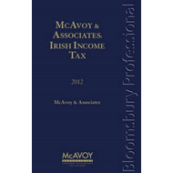 McAvoy and Associates: Irish Income Tax 2012: 2012 (BOK)