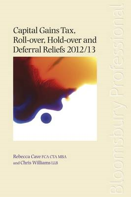 Capital Gains Tax Roll-over, Hold-over and Deferral Reliefs: 2012/13 (BOK)