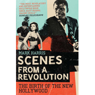 Scenes from a Revolution: The Birth of the New Hollywood (BOK)