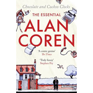 Chocolate and Cuckoo Clocks: The Essential Alan Coren (BOK)