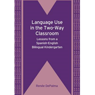 Language Use in the Two-Way Classroom: Lessons from a Spanish-English Bilingual Kindergarten (BOK)