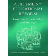 Academies and Educational Reform: Governance, Leadership and Strategy (BOK)