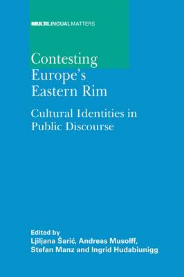 Contesting Europe's Eastern Rim: Cultural Identities in Public Discourse (BOK)