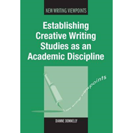 Establishing Creative Writing Studies as an Academic Discipline (BOK)