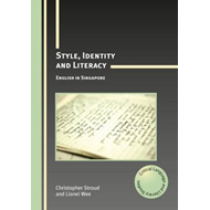 Style, Identity and Literacy: English in Singapore (BOK)
