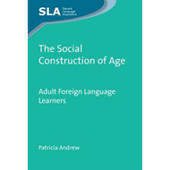 The Social Construction of Age: Adult Foreign Language Learners (BOK)