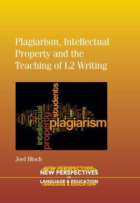 Plagiarism, Intellectual Property and the Teaching of L2 Writing (BOK)
