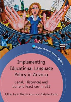 Implementing Educational Language Policy in Arizona: Legal, Historical and Current Practices in SEI (BOK)