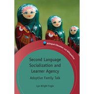 Second Language Socialization and Learner Agency (BOK)