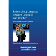 Researching Language Teacher Cognition and Practice (BOK)