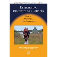 Revitalising Indigenous Languages: How to Recreate a Lost Generation (BOK)