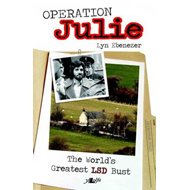 Operation Julie: The World's Greatest LSD Bust (BOK)