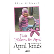 Pink Ribbons for April - in Memory of April Jones (BOK)