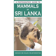 A Photographic Guide to Mammals of Sri Lanka (BOK)