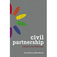 Civil Partnership: A Guide to the Perfect Day (BOK)