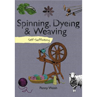 Self-sufficiency Spinning, Dyeing and Weaving (BOK)