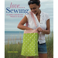 Love... Sewing: 25 Simple Step-by-step Projects to Sew (BOK)
